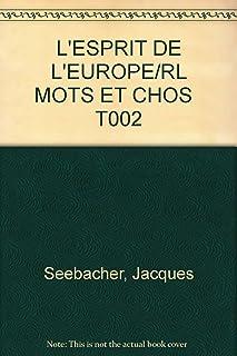 L'ESPRIT DE L'EUROPE/RL MOTS ET CHOS T002