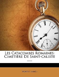 Les Catacombes Romaines: Cimetière De Saint-calixte ...... (French Edition)