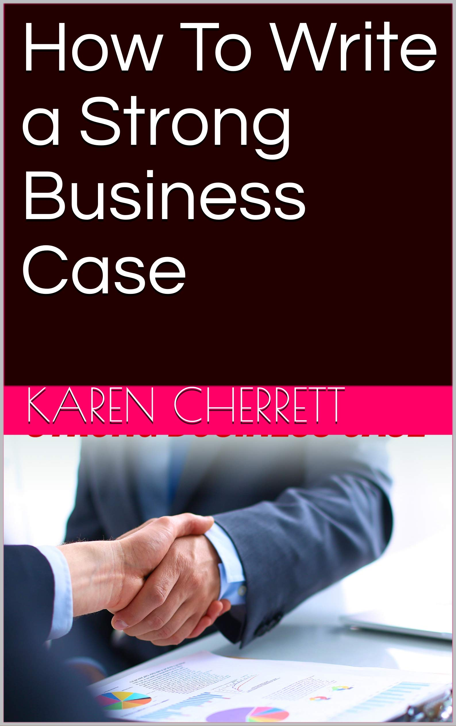How To Write a Strong Business Case