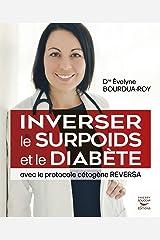 Inverser le surpoids et le diabète avec le protocole cétogène REVERSA (édition française) Format Kindle