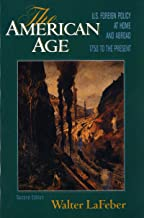 The American Age: United States Foreign Policy at Home and Abroad 1750 to the Present (2 Volumes in 1)