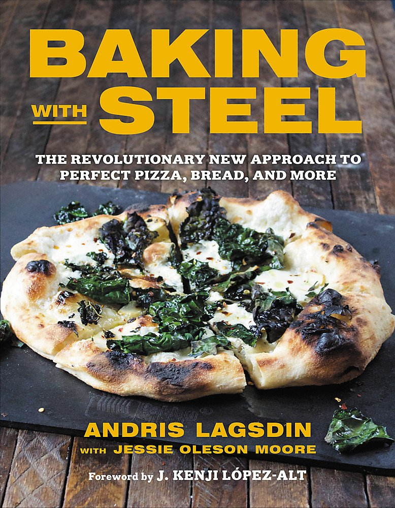 Image OfBaking With Steel: The Revolutionary New Approach To Perfect Pizza, Bread, And More
