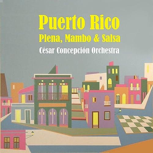 Plena, Mambo & Salsa of Puerto Rico
