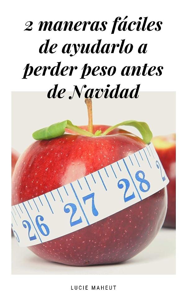 葉巻ほとんどない中間2 maneras fáciles de ayudarlo a perder peso antes de Navidad (Spanish Edition)