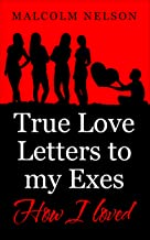 True Love Letters To My Exes: How I Loved (English Edition)