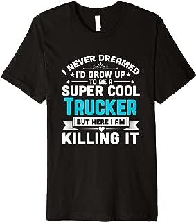 Super Cool Trucker T-Shirt Funny Truck Driver