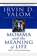 Momma And The Meaning Of Life: Tales From Psychotherapy Kindle Edition