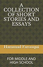A COLLECTION OF SHORT STORIES AND ESSAYS: FOR MIDDLE AND HIGH SCHOOL