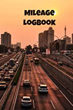Mileage Log: Daily Tracking Your Simple Mileage Log Book, Odometer | Notebook for Business or Personal for Taxes, Sunset on the Freeway