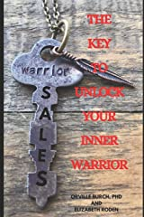 The Key To Unlock Your Inner Warrior Paperback