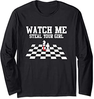 Watch Me Steal Your Girl - Champion Chess Player Long Sleeve T-Shirt
