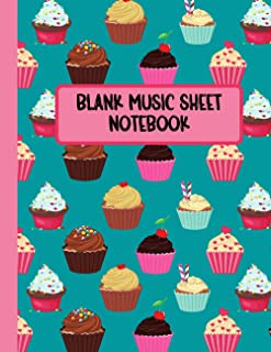 Blank Music Sheet Notebook: Manuscript Paper for Songwriting and Composition | Cupcake Pattern | Cupcake Gifts for Girls