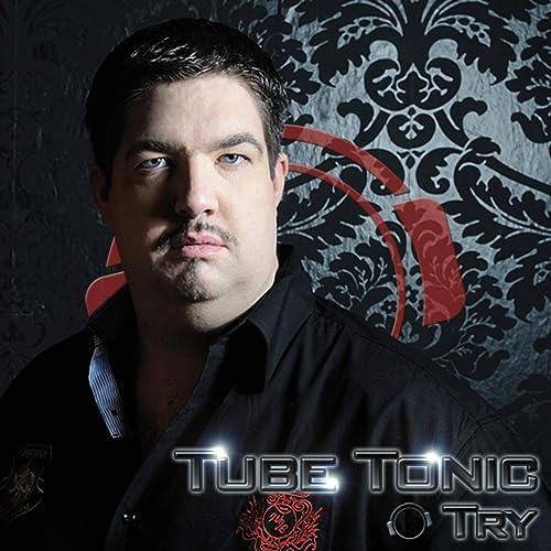 Tube Tonic - Try