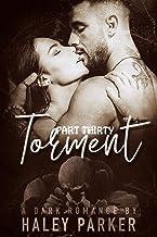 TORMENT: A DARK ROMANCE (PART THIRTY)