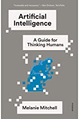Artificial Intelligence: A Guide for Thinking Humans Kindle Edition