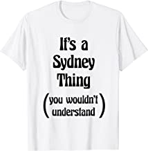 It's a Sydney Thing You Wouldn't Understand Tshirt | Gift