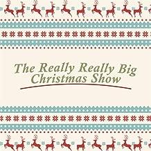 Really Really Big Christmas Show 2015