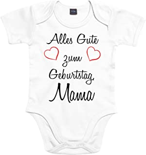 Mister Merchandise Mister Merchandise Baby Body Alles gute zum Geburtstag, Mama Strampler liebevoll bedruckt Glückwunsch Weiß, 0-3