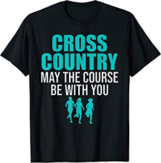 Cross Country May The Course Be With You Funny T-Shirt