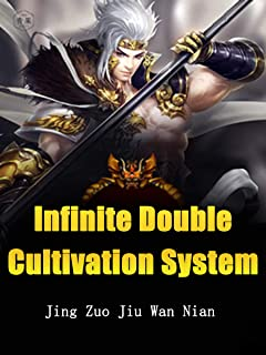 Infinite Double Cultivation System: Volume 1