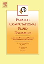 Parallel Computational Fluid Dynamics: Advanced Numerical Methods Software and Applications