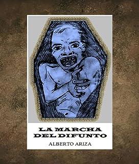LA MARCHA DEL DIFUNTO (Spanish Edition)