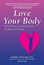Love Your Body: Your Path to Transformation, Health, and Healing