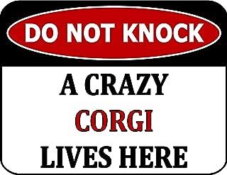 Top Shelf Novelties Do Not Knock A Crazy Corgi Lives Here (v2) Laminated Dog Sign (Includes Bonus I Love My Dog Decal) SP2460