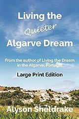 Living the Quieter Algarve Dream (Large Print) Paperback
