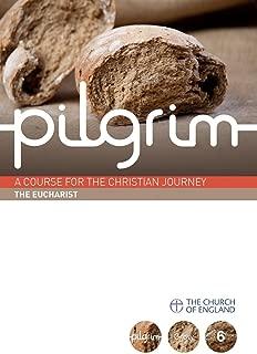 Pilgrim: The Eucharist: Book 6 (Grow Stage) (Pilgrim Course)