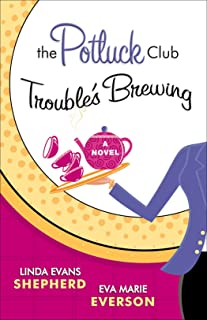 The Potluck Club--Trouble's Brewing (The Potluck Club, Book 2)