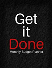 Get it Done Monthly Budget Planner: Bill Payment Checklist ,Daily Weekly & Monthly Expense Tracker Organizer For Budget Pl...