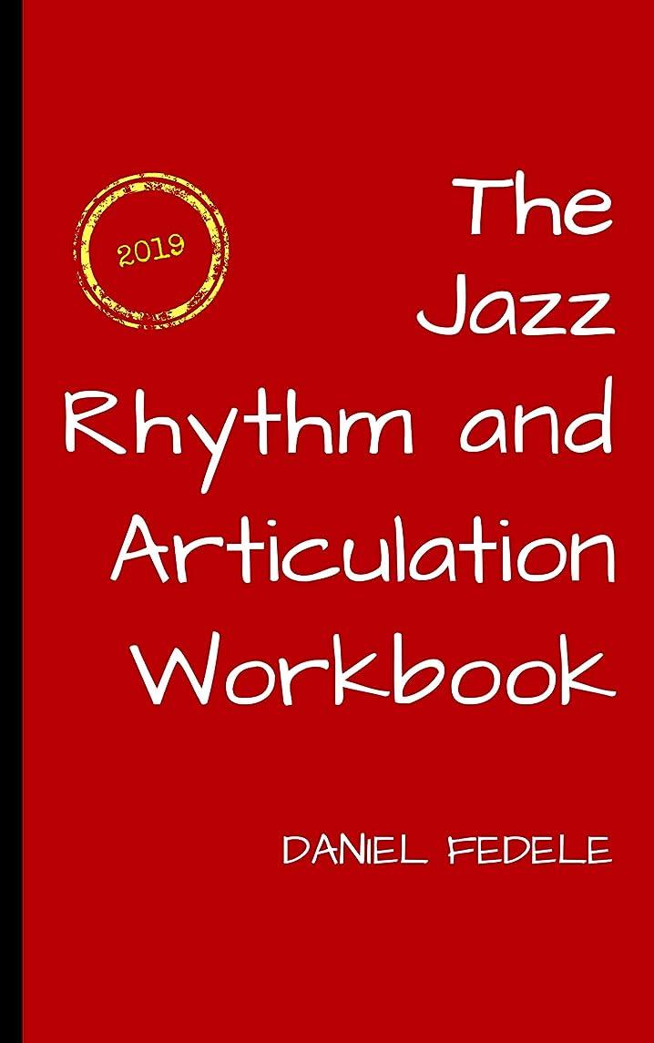 サイト感じアルファベットThe Jazz Rhythm and Articulation Workbook: A Guide to Playing with Swing (Jazz Language Workbooks) (English Edition)