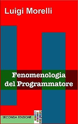 Fenomenologia del Programmatore (Jargon Files Vol. 1)