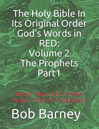 The Holy Bible In Its Original Order God's Words in RED:: Volume 2 The Prophets-Part 1