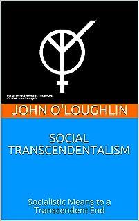 Social Transcendentalism: Socialistic Means to a Transcendent End