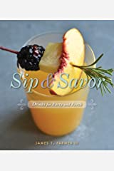 Sip & Savor: Drinks for Party and Porch Kindle Edition