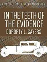 In The Teeth of The Evidence (Lord Peter Wimsey series Book 14) (English Edition)