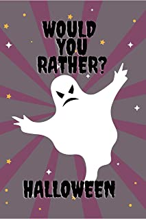 Would You Rather ? Halloween: Fun Activity Book For Toddlers And Aduts / Questions Games / Trick Of Treat Gift (English Ed...