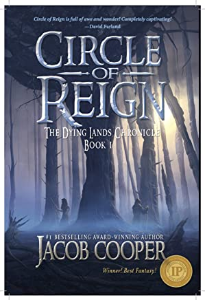 Circle of Reign (The Dying Lands Chronicle Book 1)