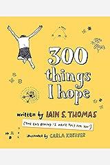 300 Things I Hope Kindle Edition