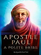 Apostle Paul:  A Polite Bribe