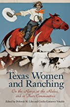 Texas Women and Ranching (Women in Texas History Series, sponsored by the Ruthe Winegarten Memorial Foundation)