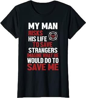 Womens Firefighter Tshirt Gift for Fireman Wife & Girlfriend