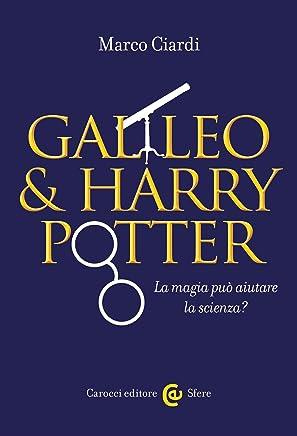 Galileo & Harry Potter: La magia può aiutare la scienza? (Le sfere Vol. 97)