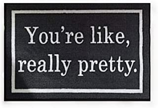 you're like really pretty doormat