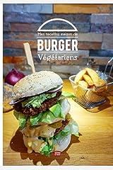 Mes recettes maison de burger végétarien: Composez votre propre burger maison avec des recettes de pains, de sauces et de steaks végétariens et végan Broché