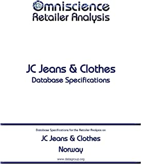 JC Jeans & Clothes - Norway: Retailer Analysis Database Specifications (Omniscience Retailer Analysis - Norway Book 51075) (English Edition)