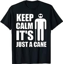Keep Calm It's Just a Cane - Blind men women T-Shirt