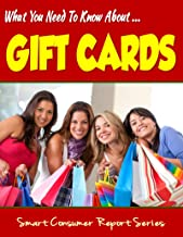 What You Need To Know About GIFT CARDS: Don't Be Ripped Off By Gift Card Ignorance (Illustrated) (Smart Consumer Report Se...